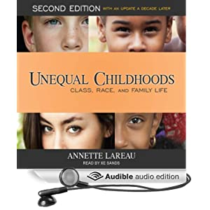 the unequal childhoods by annette lareau article 2006-3-12  unequal childhoods: class, race, and family life is a 2003 non-fiction book by american author annette lareau based upon a study of 88 african american and white families (of which only 12 were discussed) to understand the impact of how social class makes a difference in family life, more specifically in children's lives.