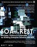 img - for SOA with REST: Principles, Patterns & Constraints for Building Enterprise Solutions with REST (The Prentice Hall Service Technology Series from Thomas Erl) book / textbook / text book