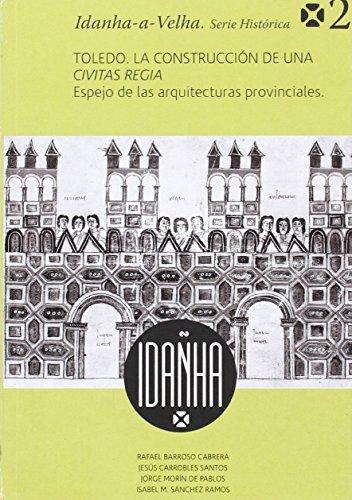 toledo-la-construccion-de-una-civitas-regia-espejo-de-las-arquitecturas-provinciales