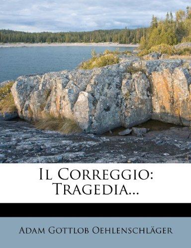 Il Correggio: Tragedia...