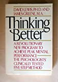 Thinking Better: A Revolutionary New Program to Achieve Peak Mental Performance (0892561688) by David Lewis