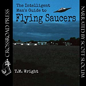 The Intelligent Man's Guide to Flying Saucers | [T. M. Wright]