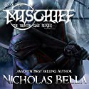Mischief: Episode 3: The Demon Gate Series, Book 3 Audiobook by Nicholas Bella Narrated by Michael O'Shea