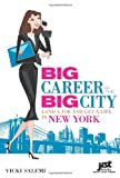 Big Career in the Big City: Land a Job and Get a Life in New York