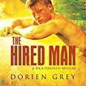 The Hired Man: A Dick Hardesty Mystery: Dick Hardesty Series (       UNABRIDGED) by Dorien Grey Narrated by Jeff Frez-Albrecht