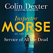 Service of All the Dead: Inspector Morse Mysteries, Book 4   Colin Dexter