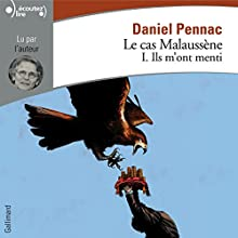 Ils m'ont menti (Le cas Malaussène 1) | Livre audio Auteur(s) : Daniel Pennac Narrateur(s) : Daniel Pennac