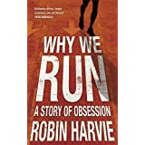 Why We Runby Robin Harvie