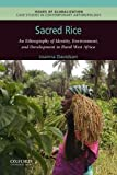 img - for Sacred Rice: An Ethnography of Identity, Environment, and Development in Rural West Africa (Issues of Globalization:Case Studies in Contemporary Anthropology) book / textbook / text book