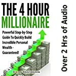 The 4 Hour Millionaire: Powerful Step-by-Step Guide to Quickly Build Incredible Personal Wealth - Guaranteed | Julian Bradbrook