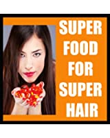 HAIR CARE:HAIR GROW Super Food You Wish You Knew For Fast Hair Growth&Netural Hair Care ! learn how to stop hair loss and grow healthy hair just with change ... CARE AND HAIR GROW Book 1) (English Edition)