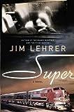 Super: A Novel (1400067634) by Lehrer, Jim