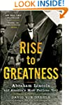 Rise to Greatness: Abraham Lincoln an...