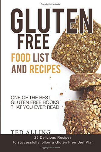 Gluten Free Food List and Recipes: 25 Delicious Recipes to successfully follow a Gluten Free Diet Plan - One of the Best Gluten Free Books that You Ever Read (Best Gluten Free Bread compare prices)