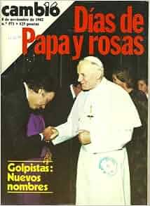 CAMBIO, 8 DE NOVIEMBRE DE 1982, N° 571, DIAS DE PAPA Y