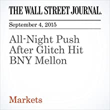 All-Night Push After Glitch Hit BNY Mellon (       UNABRIDGED) by Kirsten Grind Narrated by Alexander Quincy