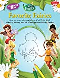 Learn to Draw Disney's Favorite Fairies: Learn to draw the magical world of Tinker Bell, Silver Mist, Rosetta, and all of your favorite Disney Fairies! (Licensed Learn to Draw)