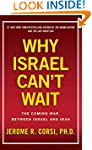 Why Israel Can't Wait: The Coming War...