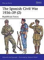 The Spanish Civil War 1936-39 (2): Republican Forces