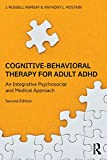 img - for Cognitive-Behavioral Therapy for Adult ADHD: An Integrative Psychosocial and Medical Approach book / textbook / text book