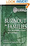 Burnout in Families: The Systemic Cos...