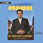 Mr. Monk Goes to Germany (       UNABRIDGED) by Lee Goldberg Narrated by Angela Brazil