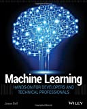 img - for Machine Learning: Hands-On for Developers and Technical Professionals book / textbook / text book