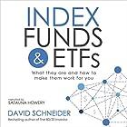 Index Funds and ETFs: What They Are and How to Make Them Work for You Hörbuch von David Schneider Gesprochen von: Satauna Howery