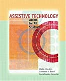 img - for Assistive Technology: Access for All Students by Linda Johnston (2006-08-26) book / textbook / text book