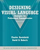 img - for Designing Visual Language: Strategies for Professional Communicators (Part of the Allyn & Bacon Series in Technical Communication) (2nd Edition) book / textbook / text book