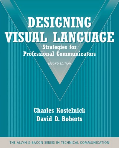 Designing Visual Language: Strategies for Professional Communicators (Part of the Allyn & Bacon Series in Technical