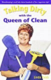 Talking Dirty With The Queen Of Clean (0743418301) by Cobb, Linda