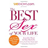 SheKnows.com Presents - The Best Sex of Your Life: 101 Secrets Every Woman Should Know ~ Dan Baritchi