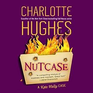 Nutcase: A Kate Holly Case, Book 2 | [Charlotte Hughes]