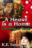 A Heart Is A Home: Christmas in Texas (Sensual Contemporary Romance Novella) (Texas Lovers Series)