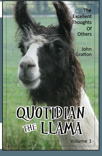 Quotidian, the Llama, Volume 1: The Excellent Thoughts of Others
