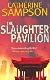 Catherine Sampson The Slaughter Pavilion