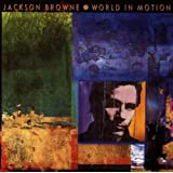 World In Motionby Jackson Browne
