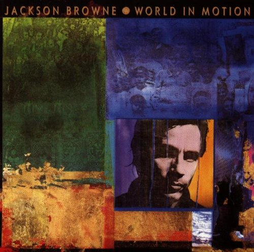 Jackson Browne – World In Motion (1989/2013) [Official Digital Download 24bit/96kHz]