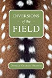 Diversions of the Field (Donald Culross Peattie Library)