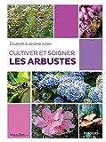 "Afficher ""Cultiver et soigner les arbustes"""