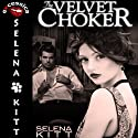 The Velvet Choker (       UNABRIDGED) by Selena Kitt Narrated by Taylor Quinn