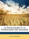 echange, troc Auguste Jourdier - La Pisciculture Et La Production Des Sangsues