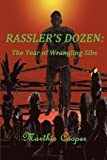 Rassler's Dozen: The Year of Wrangling Sibs