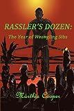 Rassler's Dozen: The Year of Wrangling Sibs