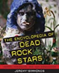 The Encyclopedia of Dead Rock Stars:...
