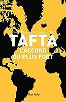 TAFTA: Les accords du plus fort (Essais-Documents)