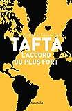 TAFTA: Les accords du plus fort - Essais - documents (Essais-Documents)