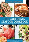 The California Seafood Cookbook: A Cook's Guide to the Fish and Shellfish of California, the Pacific Coast, and Beyond (1616083441) by Cronin, Isaac