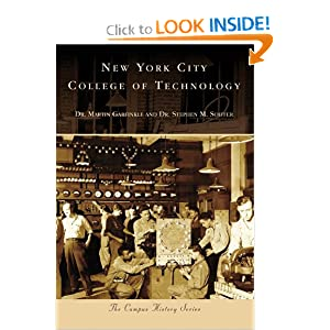 New York City College of Technology (NY) (Campus History Series) Dr. Martin Garfinkle and Dr. Stephen M. Soiffer